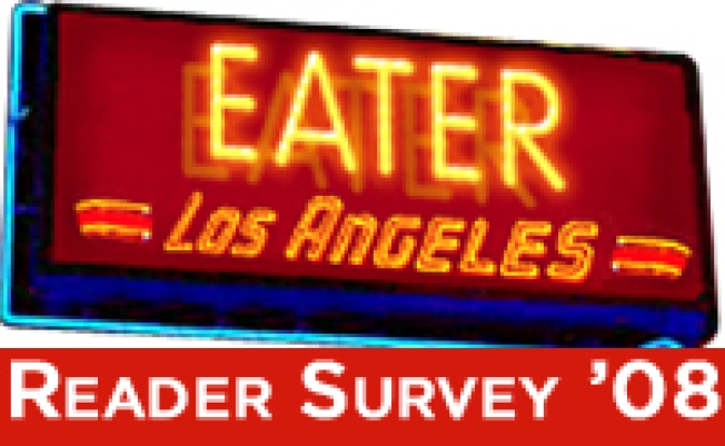 Take the Eater LA Reader Survey, Please