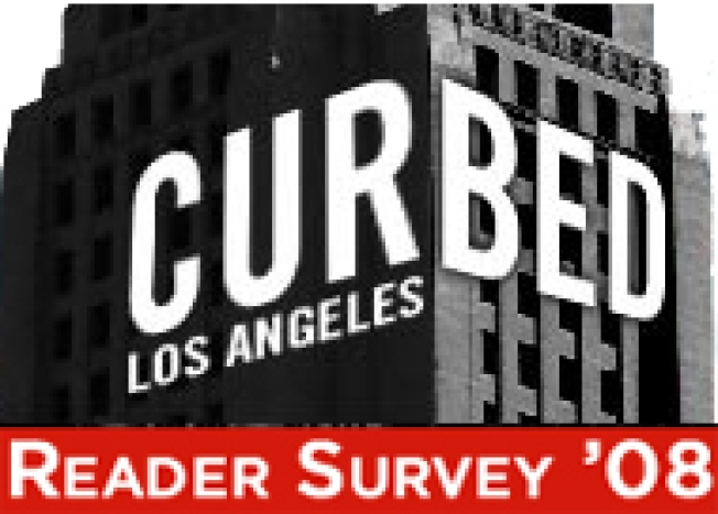 Take the Curbed LA Reader Survey, Please