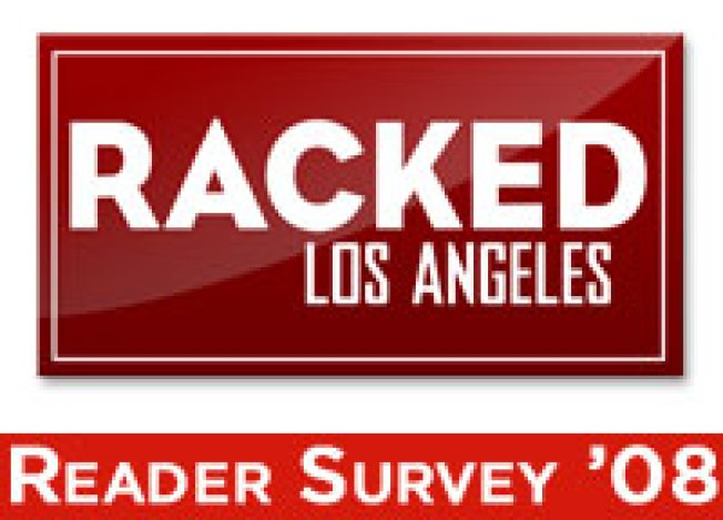 Take the Racked LA Reader Survey, Please!