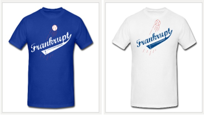 """Frankruptcy"" Shirts Fit Mood of Dodgers Fans"